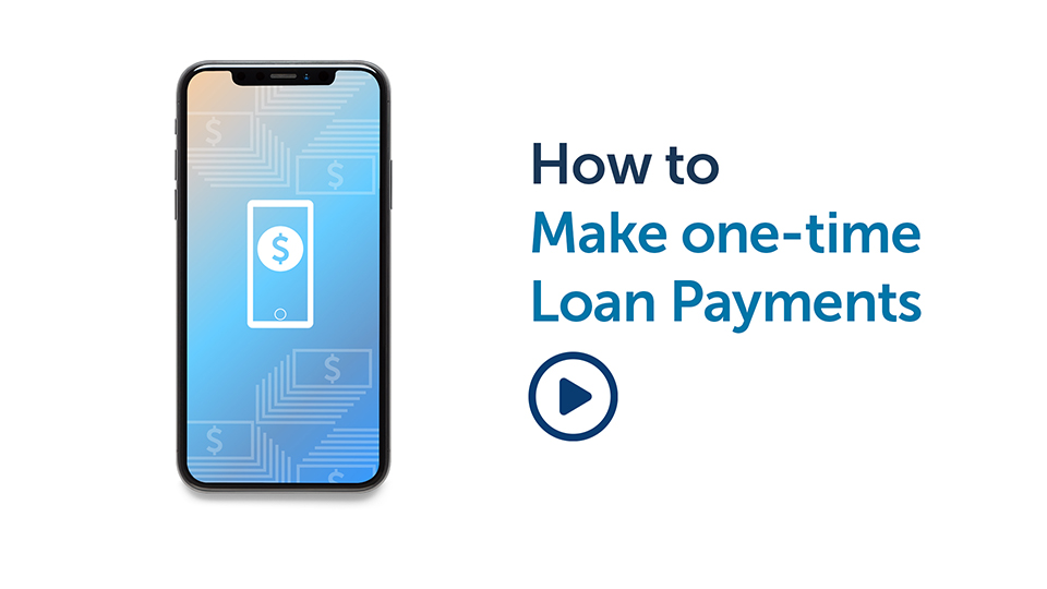 Banking Tip: How to Make One-Time Loan Payments